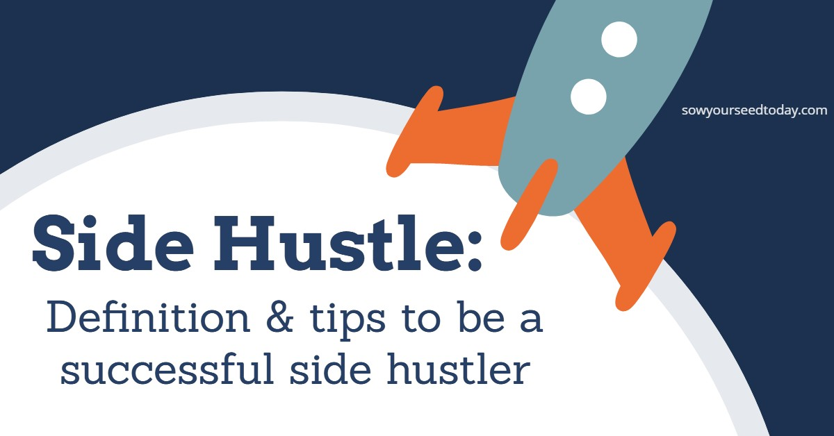 What is a side hustle: Definition & tips to be a successful side hustler!