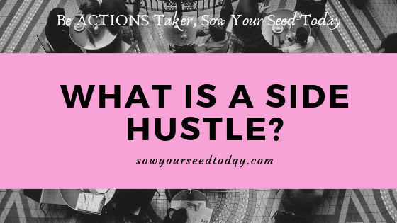 What is a side hustle: Definition & stip!