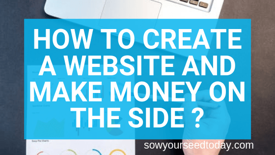 How to create a website and make money on the side: A ultimate guide for beginners