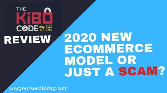The Kibo Code review: Is it a legit new eCommerce model of 2020 or just a scam?
