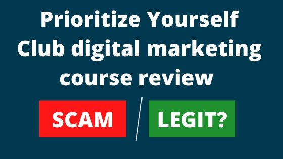Prioritize Yourself Club Review: Is Their Comprehensive Digital Marketing Course worth your money?