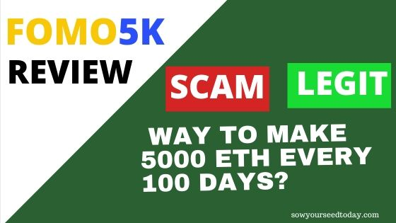 Fomo5K review: Is it a scam or a legit way to make 5000ETH in 100 days?