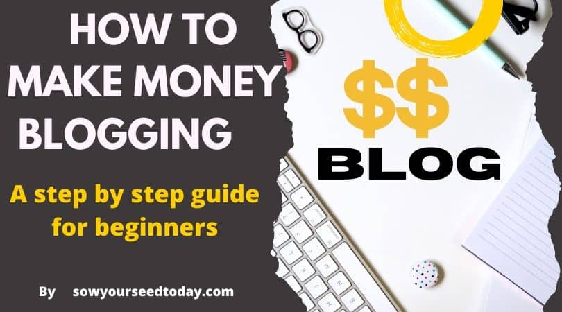 How to make money blogging: Astep by step guide