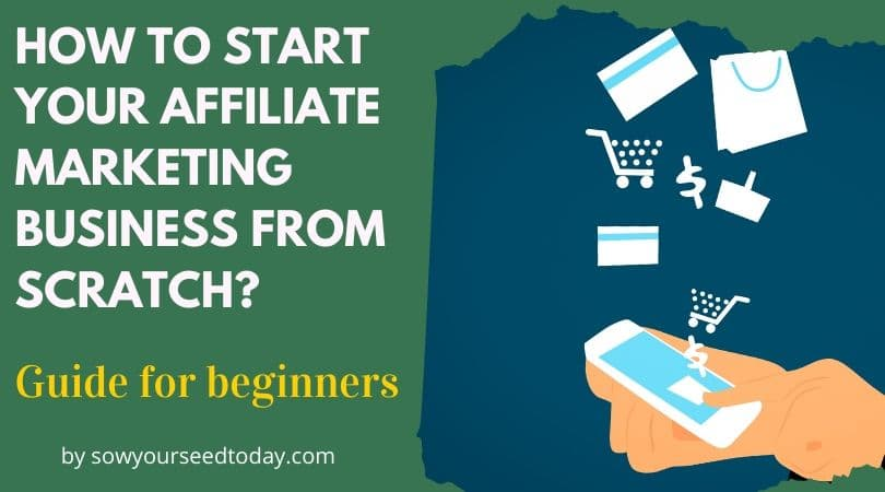How To Start An Affiliate Marketing Business In 2020 (Ultimate guide for beginners)