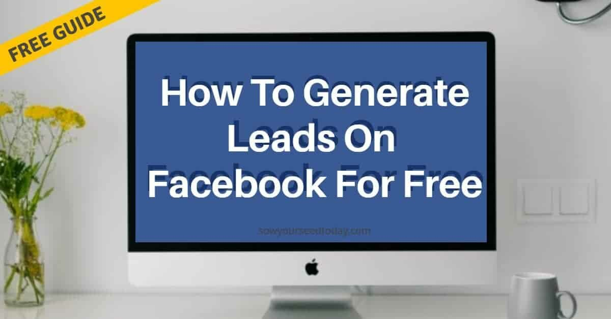 Guide on how to generate leads on Facebook for free