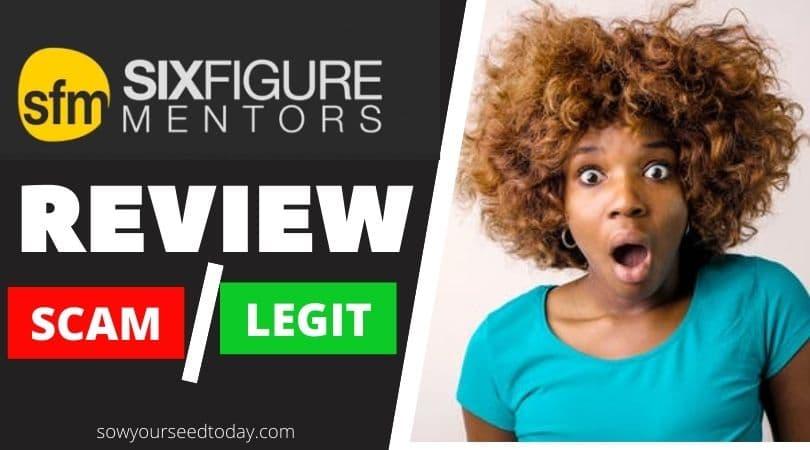 Six Figure Mentors Review 2020: Scam or Legit Opportunity?