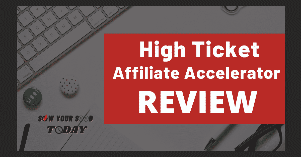 High Ticket Affiliate Accelerator review